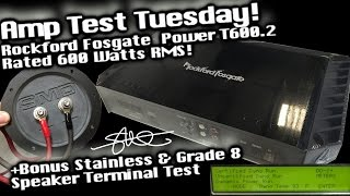 Amp Test Tuesday - Rockford Fosgate Power T600.2 + Stainless / Grade 8 Bolt Terminal Test