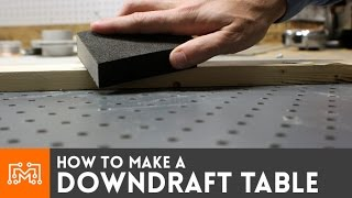 How To Make A Downdraft Table