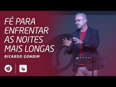 FÉ PARA ENFRENTAR AS NOITES MAIS LONGAS | Ricardo Gondim
