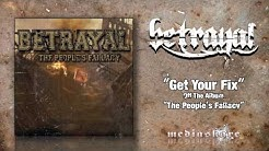 "Betrayal ""Get Your Fix"""