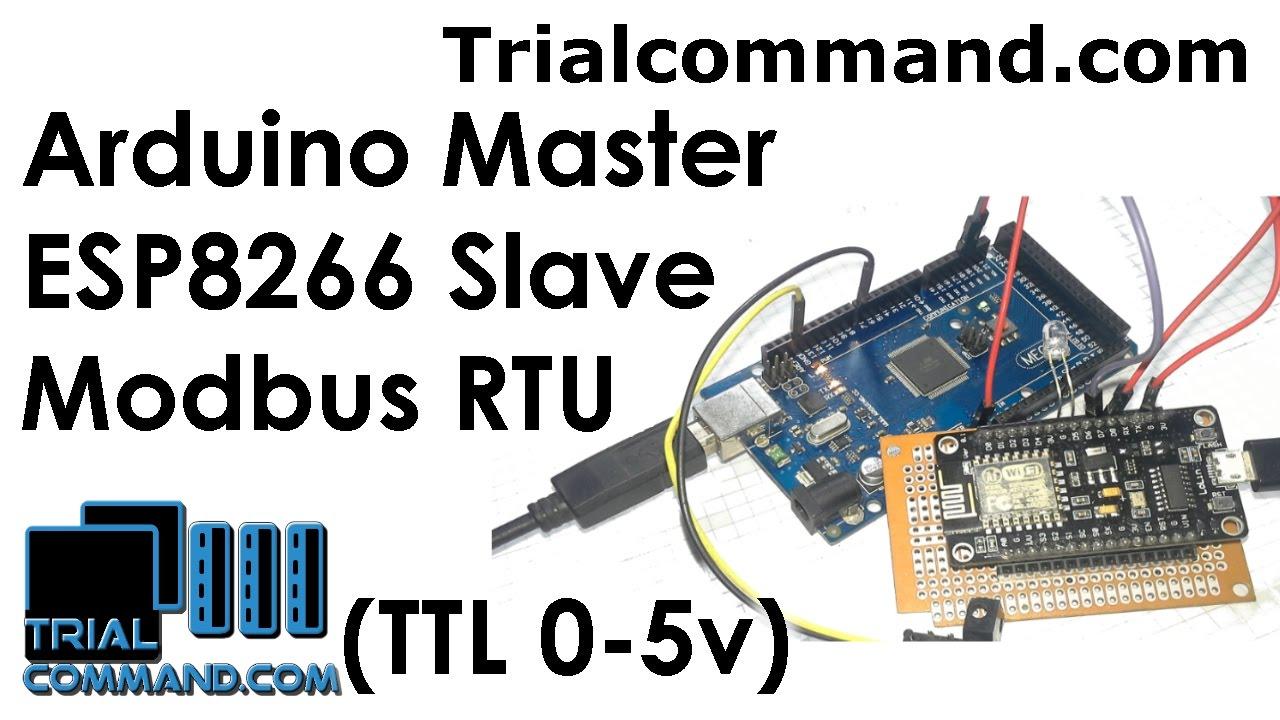 Arduino Master & ESP8266 Slave Modbus RTU (TTL) - TrialCommand