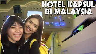[MALAYSIA] PART 1: SPACE CAPSULE HOTEL WITH ERZA NABILA | REVIEW HOTEL