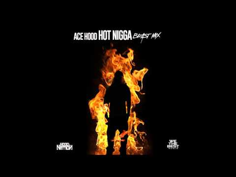 Ace Hood- Hot Nigga ( Freestyle )