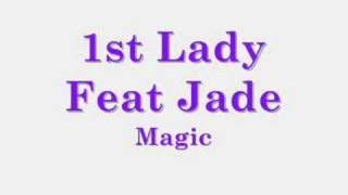 1st Lady feat Jade - Magic