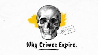 Why Do Crimes Expire?