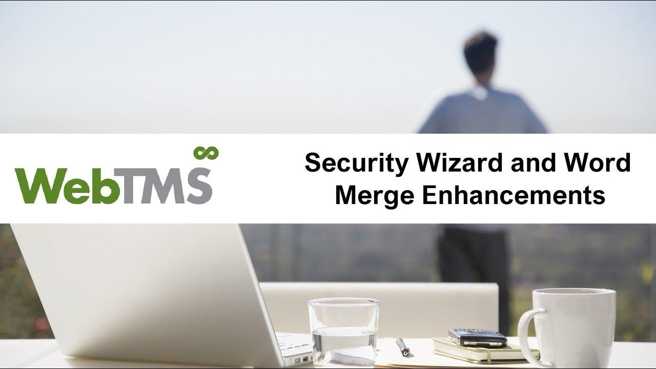 WebTMS Webinar: Security Wizards and Word Merge Enhancements