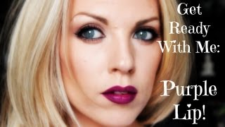 ❤ Get Ready With Me: Purple Lip ❤