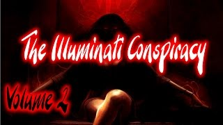 The Illuminati: Vol 2 - The Antichrist Conspiracy