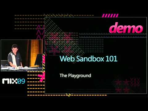 MIX09 The Microsoft Web Sandbox An Open Source Framework for Developing Secure Standards Based Web A