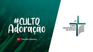 """CULTO DE ADORAÇÃO ''NOITE"""""""