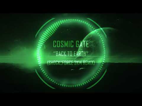 Cosmic Gate - Back To Earth (Shock:Force 2K14 Remix)