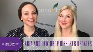 Aria Ultrasonic & Dew Drop Diffuser Updates | Young Living Essential Oils
