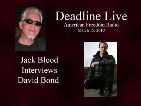 Jack Blood Interviews David Bond March 15 2010 Part 1/5