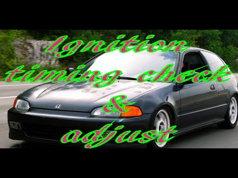 How to check and adjust ignition timing on Honda Civic.
