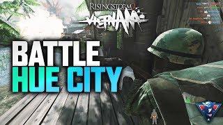 BATTLE FOR HUE CITY | Rising Storm 2: Vietnam Gameplay
