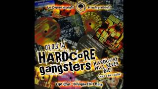 01/03/2014 THE REACTOR & RAOUL @ HARDCORE GANGSTERS - HC WILL NEVER DIE!! - LIFE CLUB - BOLOGNA