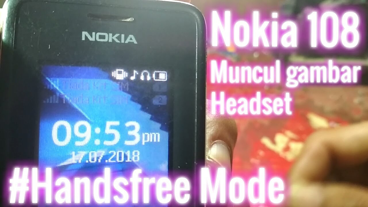 Nokia 108 Muncul Gambar Headset Handsfree Mode Youtube
