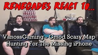 Renegades React to... VanossGaming - Gmod Scary Map - Hunting for the Missing iPhone