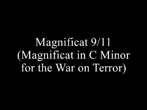Magnificat 9/11 (Magnificat In C Minor For The War On Terror) Video
