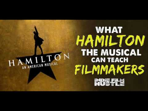 """What """"Hamilton the Musical"""" Can Teach Indie Filmmakers - IFH 122"""
