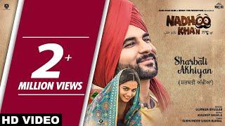 Gurnam Bhullar Sharbati Akhiyan Full Song Nadhoo Khan Punjabi Song 2019 White Hill Music