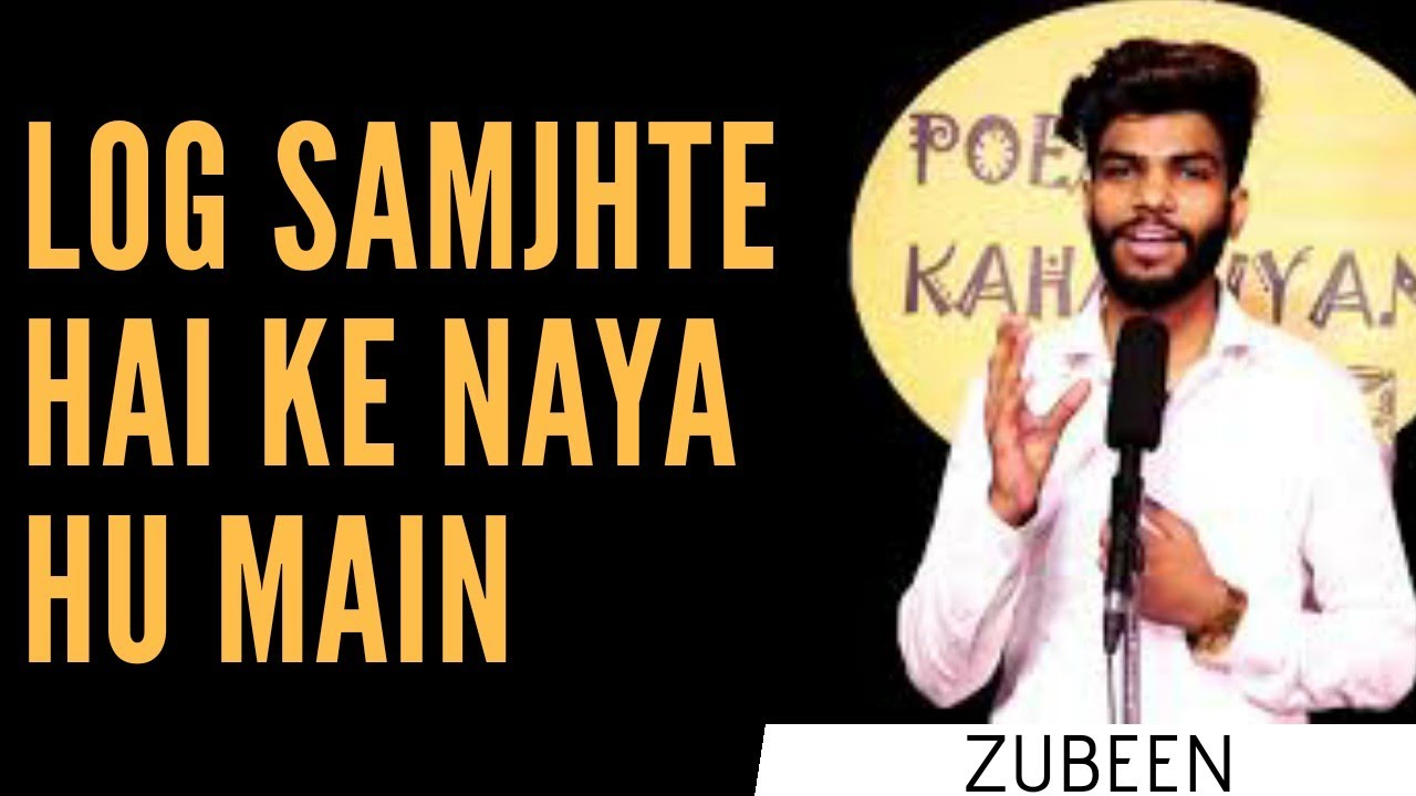 Log Samjhte hai ke naya hu main | Zubeen | Poem and Kahaniyan | Hindi Poetry