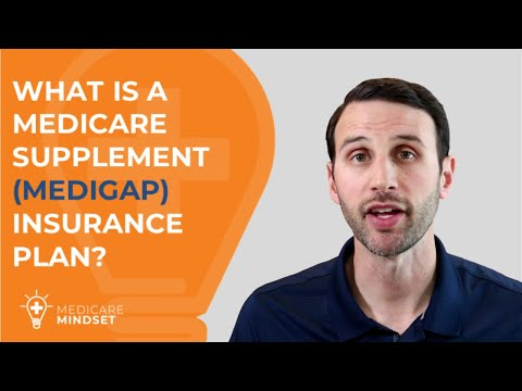 what-is-a-medicare-supplement-(medigap)-insurance-plan?