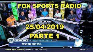 FOX SPORTS RÁDIO 25/04/2019 - PARTE 1/3 LDU x Flamengo