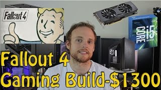 The Best $1300 Gaming PC Build - Fallout 4 Edition