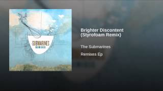 Brighter Discontent (Styrofoam Remix)