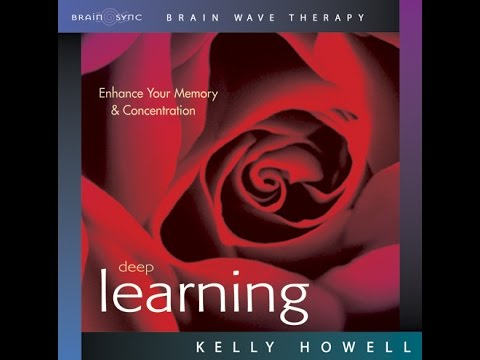 Deep Learning | Meditation Music for Learning | Brain Sync | Official Video Kelly Howell