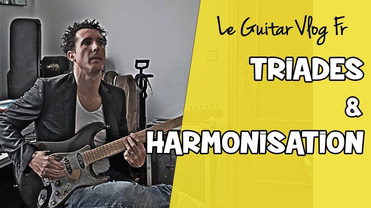 Triades & harmonisation | #LeGuitarVlogFr