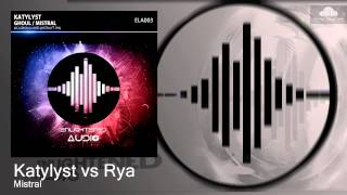 Katylyst vs Rya - Mistral (Original Mix)
