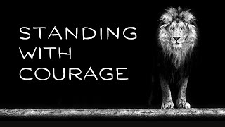 Standing with Courage - Coffee with Caleb