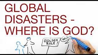 GLOBAL DISASTERS   WHERE IS GOD? explained by Hans Wilhelm