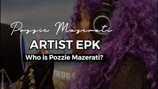 Pozzie Mazerati - EPK Visual Bio (Who is Pozzie Mazerati)