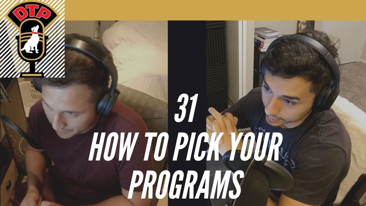 Ep.31 How to pick your programs - DTP