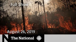 WATCH LIVE: The National for August 26, 2019