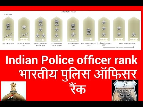 rank of indian police in world 10 a d g p i g p dy i g p s s p s p police officer is required to wear his name tag with his uniform his rank can be recognised by the badges he wears the badges of ranks are shown below:.