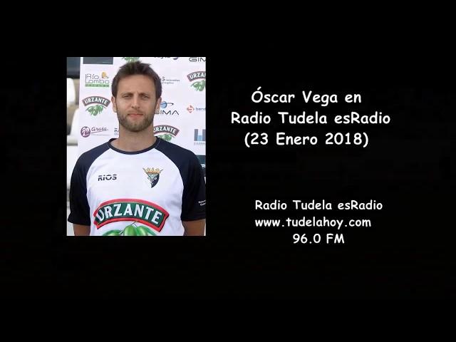Entrevista a Óscar Vega en Radio Tudela esRadio (23/01/18)