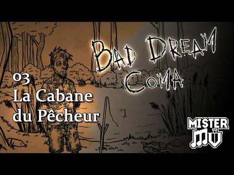 Bad Dream: Coma - 03 - La Cabane du Pêcheur