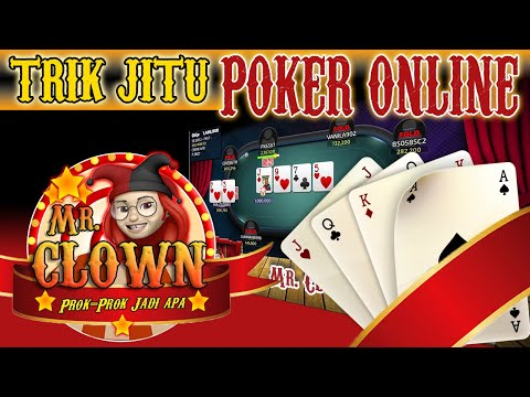 PATUT DI TIRU !!! Trick Mr.Clown Main Poker Online PLAY SAFE