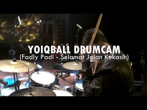 FADLY PadI - SELAMAT JALAN KEKASIH (YOIQBALL DRUMCAM)