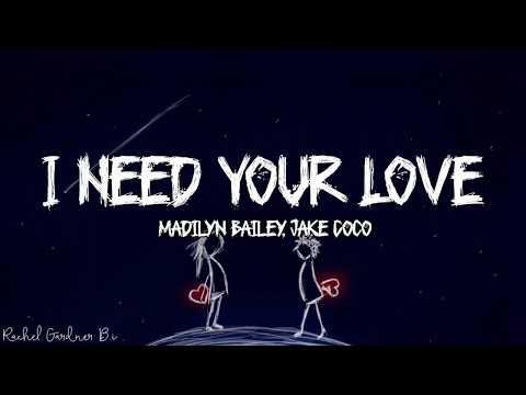 i-need-your-love---madilyn-bailey,-jake-coco-lyrics