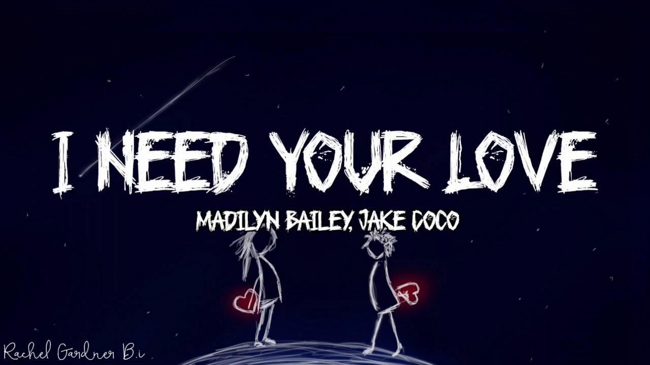 I Need Your Love   Madilyn Bailey, Jake Coco Lyrics