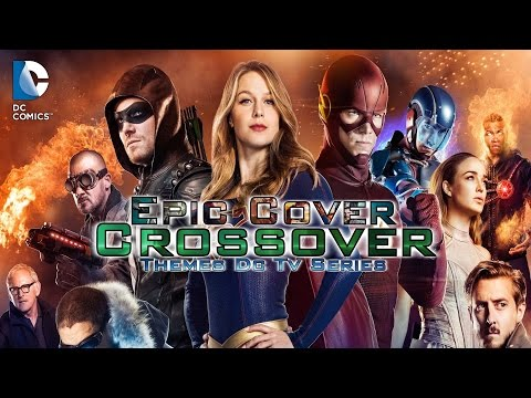 Epic Orchestral Cover   Crossover Themes DC TV Series(Supergirl,The Flash,Arrow&LegendOfTomorrow)
