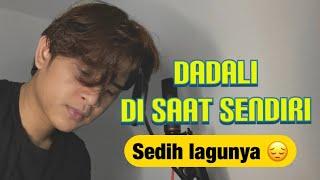 DADALI - DISAAT SENDIRI (KUCAIMARS COVER)