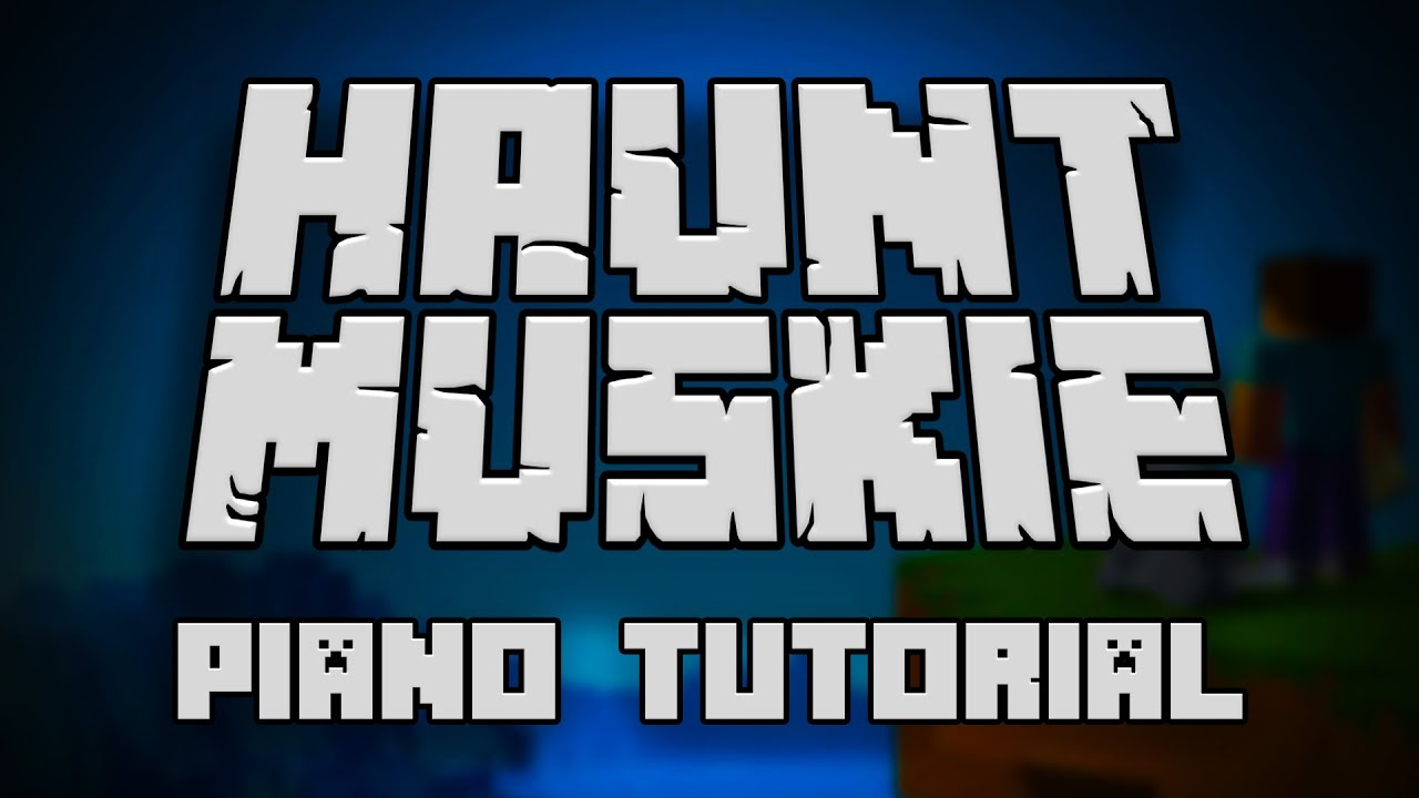 C418 - Haunt Muskie (from Minecraft Volume Beta) - Piano Tutorial