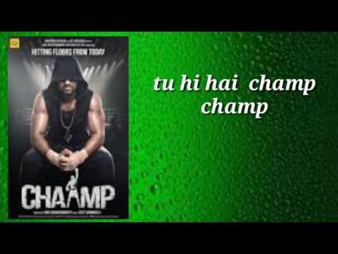 Tu Hi Hai Chaamp | Chaamp | Dev & Rukmini...