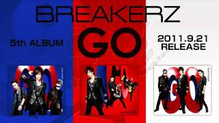 BREAKERZ 5th Album「GO」 2011.9.21 on sale!! BREAKERZ OFFICIAL WEBS...